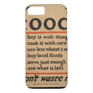 Food, Don't Waste It - Vintage War Poster iPhone 8/7 Case