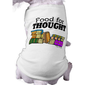 Food for Thought Dog Shirt