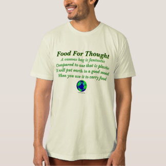 Food For Thought T Shirt