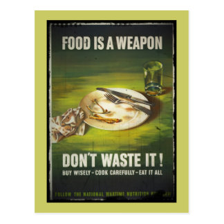 Food is a Weapon Don t Waste Postcard