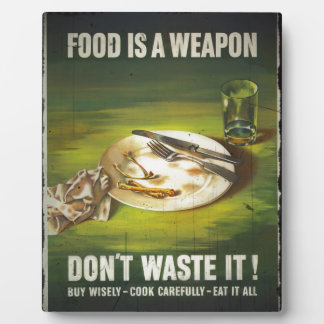 Food is a Weapon Don't Waste Plaque