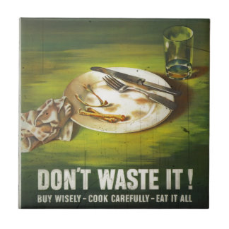 Food is a Weapon Don't Waste Ceramic Tiles