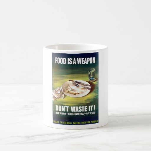 Food Is A Weapon Coffee Mugs