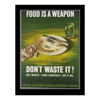 Food is a Weapon WW II Vintage Poster