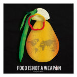 Food Is Not A Weapon Posters