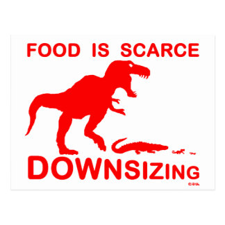 Food is scarce, downsizing postcard