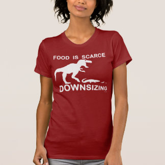 Food is scarce, downsizing tees