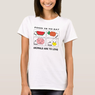 Food is to Eat, Animals are to Love T-Shirt