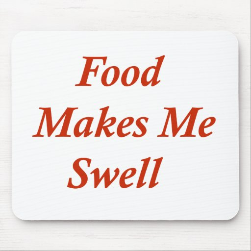 Food Makes Me Swell Mouse Mats