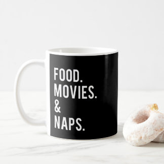 Food Movies and Naps Print Coffee Mug