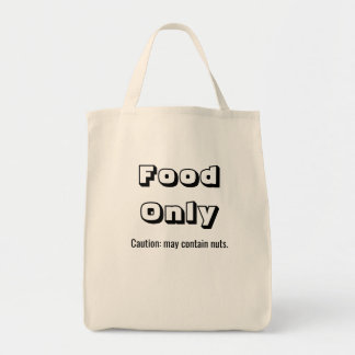 Food Only Caution Funny Typography Tote Bag