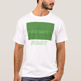 FOOD SAFETY FIRST T-Shirt