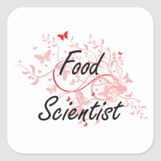 Food Scientist Artistic Job Design with Butterflie Square Sticker
