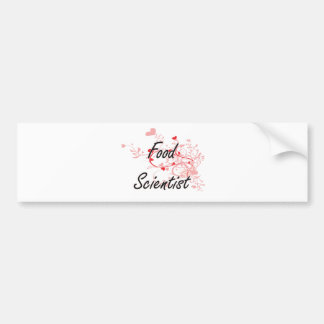 Food Scientist Artistic Job Design with Hearts Car Bumper Sticker