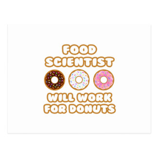Food Scientist .. Will Work For Donuts Postcard