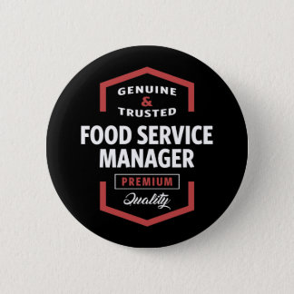 Food Service Manager Logo Gift Ideas Pinback Button