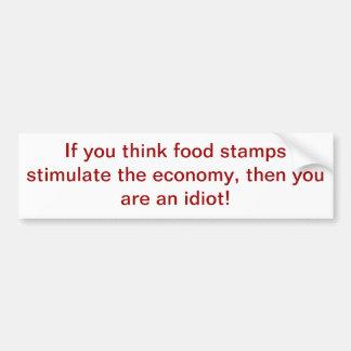 Food stamps. bumper sticker