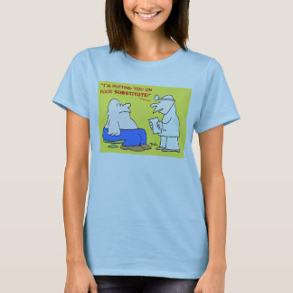 food subsitute T-Shirt