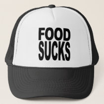 Food Sucks Trucker Hat