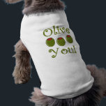 """Foodie Olive You Shirt<br><div class=""""desc"""">Olive You Olive T-shirts,  aprons and more foodie gifts.</div>"""