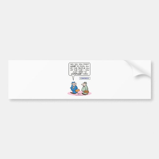 fool all people all time just confuse abraham linc bumper sticker