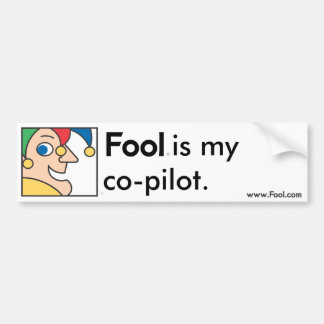 Fool Co-Pilot Bumper Sticker