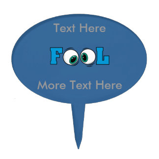 Fool Eyes Gifts Cake Topper