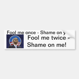 Fool Me Once Obama... Bumper Sticker