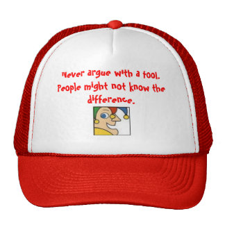 fool, Never argue with a fool. People might not... Trucker Hat