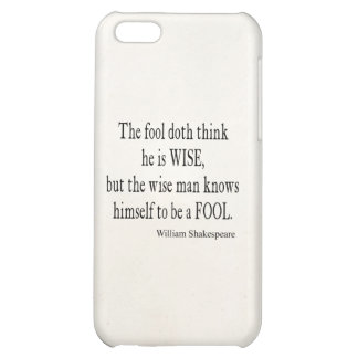 Fool Wise Man Knows Himself Fool Shakespeare Quote iPhone 5C Case