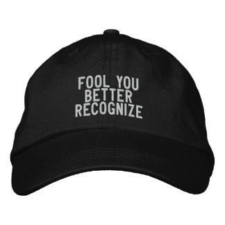 fool you better recognize embroidered baseball cap