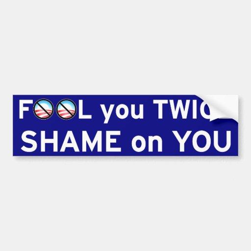 Fool You Twice Bumper Sticker