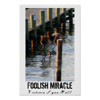 Foolish Miracle Photography Poster