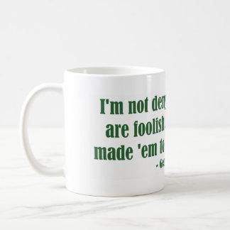Foolish Mug