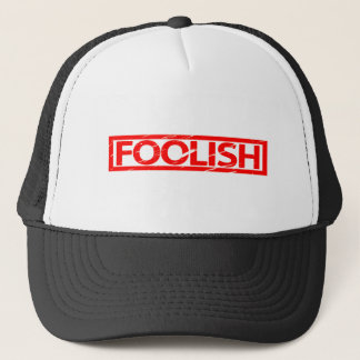 Foolish Stamp Trucker Hat