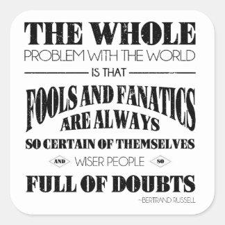 Fools and Fanatics Square Sticker