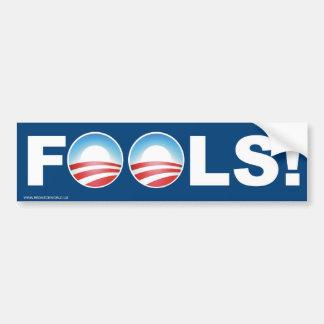 Fools! Car Bumper Sticker
