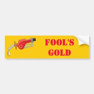 Fool'S Gold Car Bumper Sticker
