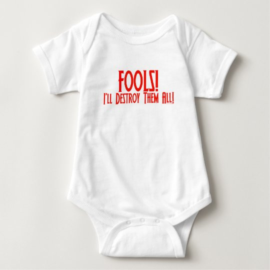 Fools! I'll Destroy Them All! Baby Bodysuit