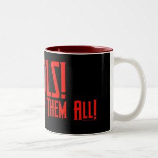 Fools! I'll Destroy Them All! Two-Tone Coffee Mug