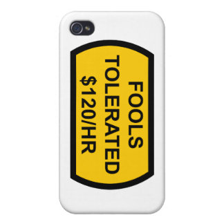 Fools Tolerated $120/Hour Cover For iPhone 4