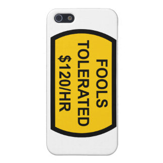 Fools Tolerated $120/Hour iPhone SE/5/5s Case