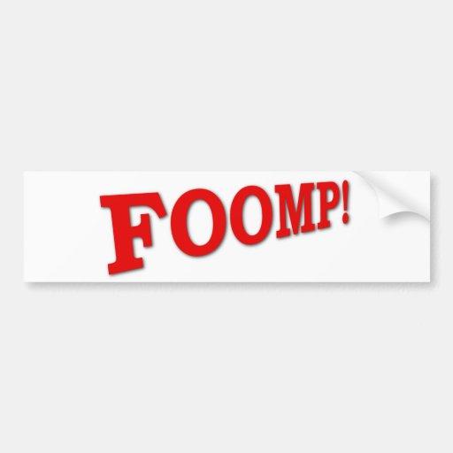 Foomp! Bumper Stickers
