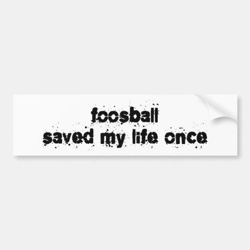 Foosball ahorró mi vida una vez pegatina para auto