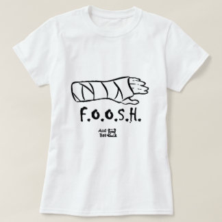 FOOSH = fell on outstretched hand T-Shirt