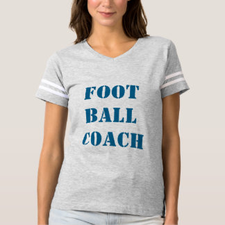 FOOT BALL COACH T-Shirt  6 colors to choose DIY