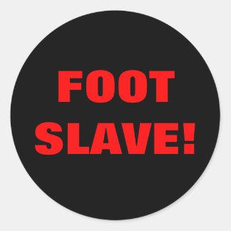 FOOT SLAVE! CLASSIC ROUND STICKER