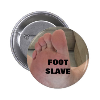 FOOT SLAVE PINBACK BUTTON