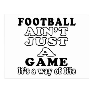 Football Ain't Just A Game It's A Way Of Life Postcard