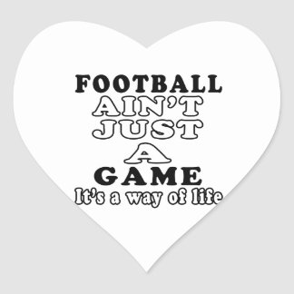 Football Ain't Just A Game It's A Way Of Life Heart Sticker